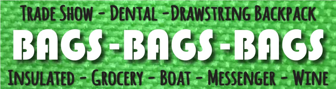 Bags_Totes_Trade Show_Dental_Draw String Backpack_Insulated_Grocery_Boat_Messenger_Wine